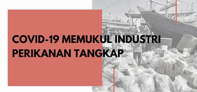 COVID-19 Memukul Industri Perikanan Tangkap