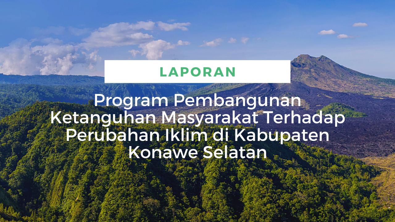 Program Pembangunan Ketanguhan Masyarakat Terhadap Perubahan Iklim di Kabupaten Konawe Selatan